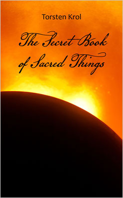 The Secret Book of Sacred Things by Thorsten Krol